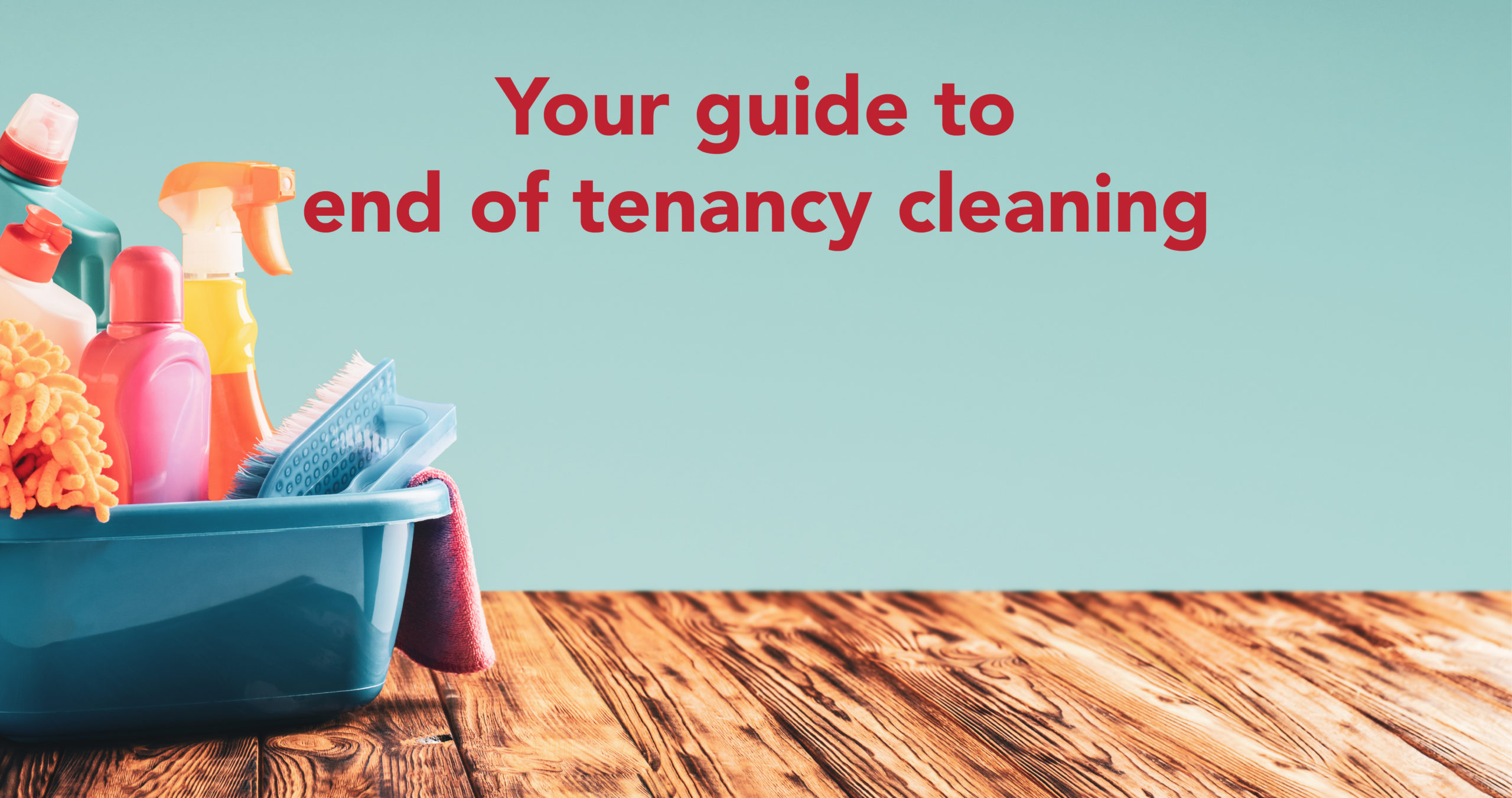 End of tenancy cleaning - A guide for landlords